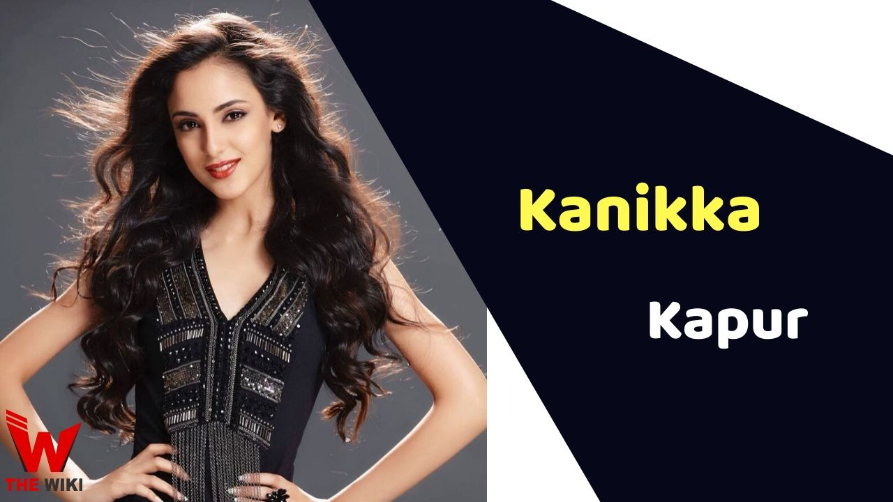Kanikka Kapur (Actress)